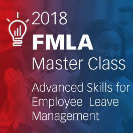 2018 FMLA Master Class: Louisiana - Advanced Skills for Employee Leave Management