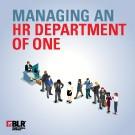 Managing an HR Department of One in California - Binder Version