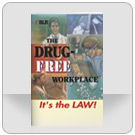 The Drug-Free Workplace: It's the Law!