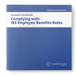 Complying with IRS Employee Benefits Rules